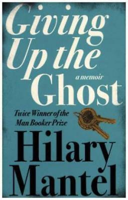 Giving up the Ghost - A Memoir-NEW-9780007142729 by Mantel, Hilary