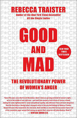 Good and Mad : The Revolutionary Power of Women's Anger, Hardcover by Traiste...