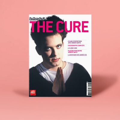 The Cure Roberts Smith Placebo Hors Serie Les Inrock