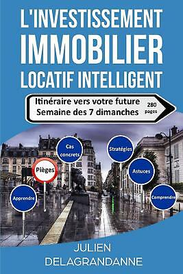 L'investissement immobilier locatif intelligent — Julien Delagrandanne