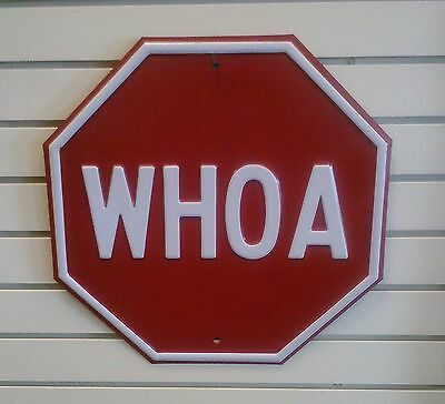 "Whoa Very Heavy Embossed Steel ""stop"" Sign Shaped Sign  (Eb3)"