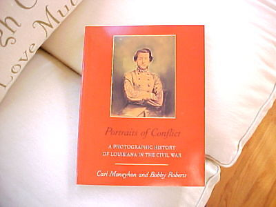 PORTRAITS OF CONFLICT: A PHOTOGRAPHIC HISTORY Louisiana in CIVIL WAR Nice