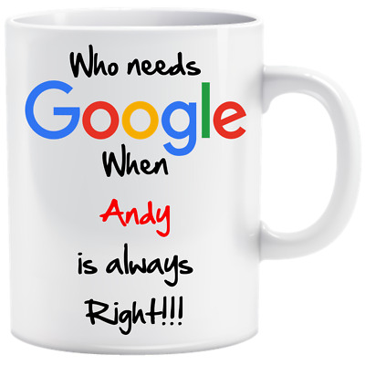 Personalised Google Names Always Right Name Funny Mug Cup Gift Birthday