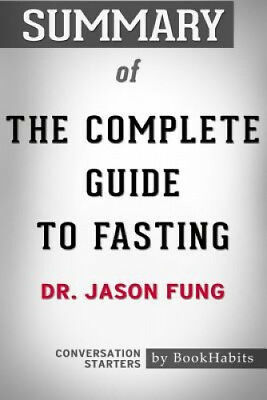Summary of the Complete Guide to Fasting by Dr. Jason Fung - Conversation