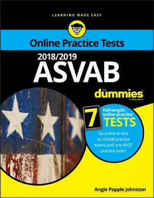 2018/2019 ASVAB For Dummies with Online Practice by Angie Papple Johnston.