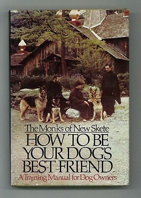 HOW TO BE YOUR DOG'S BEST FRIEND, Monks of New Skete_Dog Training Manual HB/DJ