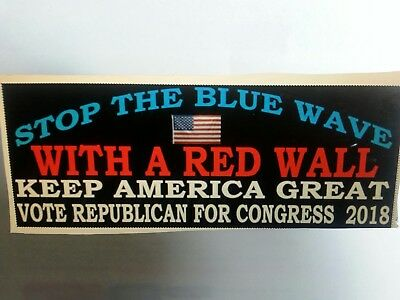 ce53a21ce3b2e9 Pro Republican Anti Democratic Bumper Stickers Stop the Blue Wave with Red  Wall