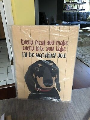 NEW One Bella Casa dachshund every meal you make Planked Wood Sign 25 x 34 x 1.5