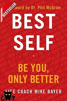 Best Self: Be You, Only Better by Mike Bayer - Healthy, Fitness, Diet Happiness