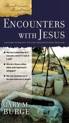 Burge, Gary M. : Encounters with Jesus (Ancient Context,