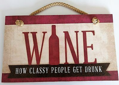 Wine How Classy People Get Drunk, Decorative Bar Wall Sign