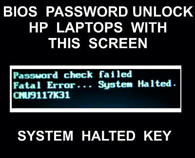 Bios Password Unlock Service, All HP Models, System Halted Key Showing