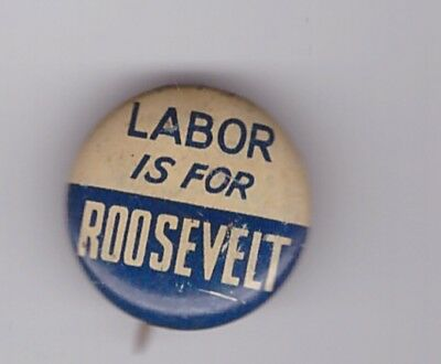 "Labor for Roosevelt 1/2"" pin"