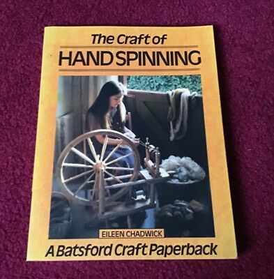 the craft of hand spinning book by Eileen Chadwick 1980 batsford publication