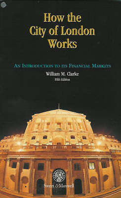How the City of London Works: An Introduction to its Financial Markets by Willia