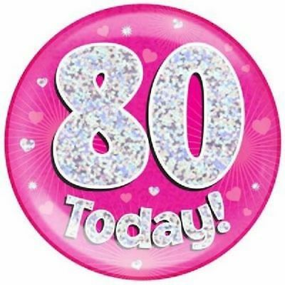 """6"""" Jumbo Pink 80 Today Birthday Badge Ladies 80th Party Supplies Holographic"""