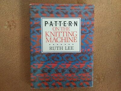 PATTERN ON THE KNITTING MACHINE by Ruth Lee