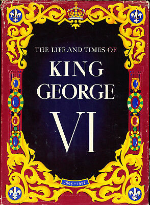The life and times of King George VI Hard cover plus Royal Map Queen Princess