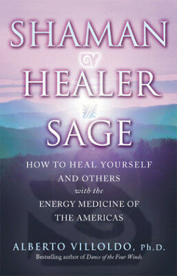 Shaman, Healer, Sage - How to Heal Yourself and...-NEW-9780553813807 by Villoldo