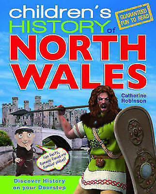 Children's History of North Wales By Catherine Robinson NEW (Hardback) Book