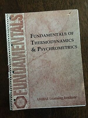 ASHRAE LEARNING INSTITUTE - Fundamentals Of Thermodynamics And  Phychrometrics.
