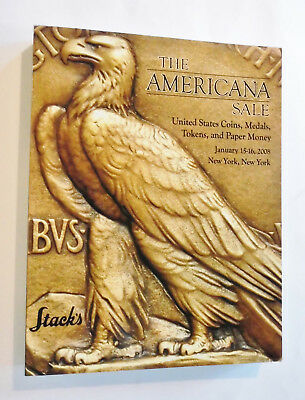 Stack's Catalog-The Americana Sale: US Coins, Medals, Tokens & Paper Money, 2008
