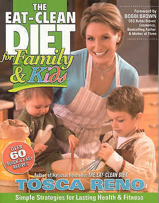 The Eat-clean Diet for Family and Kids: Simple Strategies for Lasting Health and