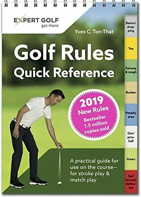 Golf Rules Quick Reference 2019 by Yves C Ton-That New Spiral bound Book