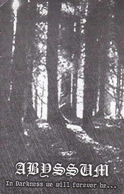ABYSSUM-TAPE-In Darkness We Will Forever Be...  Tape 2010