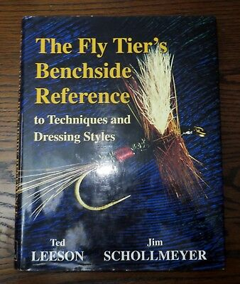 The Fly Tier's Benchside Reference: To Techniques and Dressing Styles. Rare Book