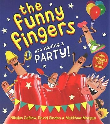 The Funny Fingers Are Having a Party By Nikalas Catlow NEW (Paperback) Book