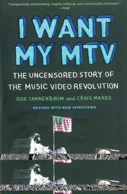 I Want My MTV: The Uncensored Story of the Music Video Revolution.