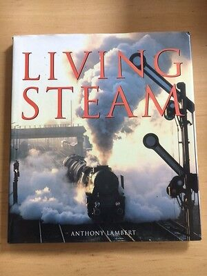 LIVING STEAM by ANTHONY LAMBERT HARD COVER 2005
