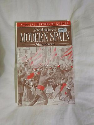 A Social History of Modern Spain by Adrian Shubert (1990 Trade Paperback)