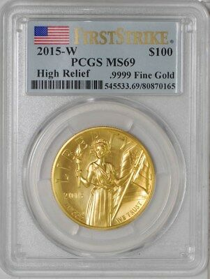 2015-W $100 High Relief .9999 Gold #935505-1 MS69 First Strike PCGS