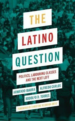Latino Question by Rodolfo D. Torres New Paperback / softback Book