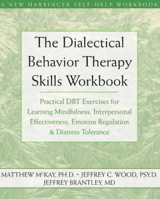 The Dialectical Behavior Therapy Skills Workbook by Matthew McKay (2007, eBooks)