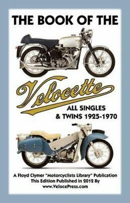 Book of the Velocette All Singles and Twins 1925-1970 (2012, Paperback)