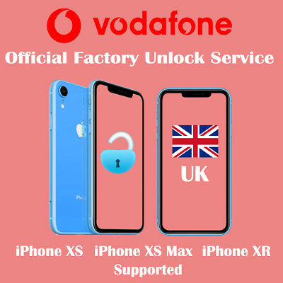 Factory Unlock Service for iPhone XS Max, iPhone XS, iPhone XR Vodafone UK