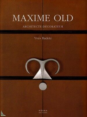 Maxime Old, Architect-Decorator, French book by Y. Badetz