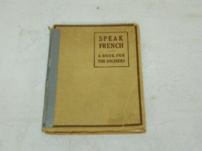 Vintage World War I Speak French A Book For The Soldiers 1917 WWI