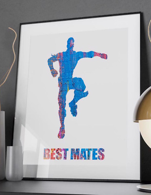 Best Mates Dance - Quote Poster Print - A6 to A0 - Gaming Xbox PS4 Battle Royale