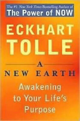 A New Earth: Awakening to Your Life's Purpose by Eckhart Tolle.