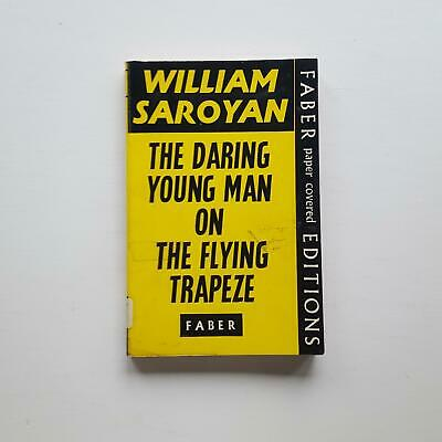 Vintage book: The Daring Young Man on The Flying Trapeze, Saroyan, (Faber, 1967)