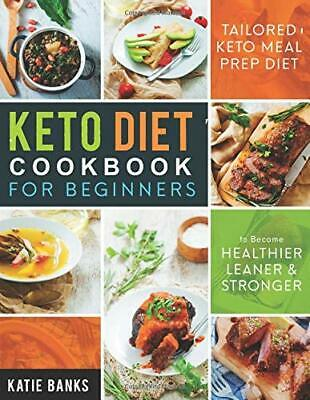 Keto Diet Cookbook for Beginners: Tailored Ket by Katie Banks New Paperback Book
