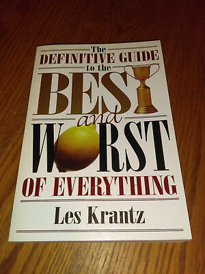 The Definitive Guide to the Best and Worst of Everything by Les Krantz 1997 #an