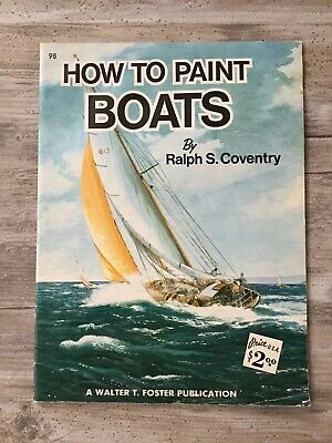 HOW TO PAINT BOATS By Ralph S. Coventry Paperback, Walter T. Foster Publicat