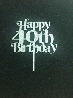 Happy 40th Birthday Cake Topper In Silver Glitter Acrylic Happy