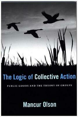 Logic of Collective Action - Public Goods and t...-NEW-9780674537514 by Olson, M