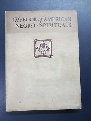 The Book of American Negro Spirituals 1925 1st Edition by James Weldon Johnson